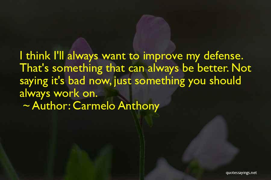 Carmelo Anthony Quotes 831431