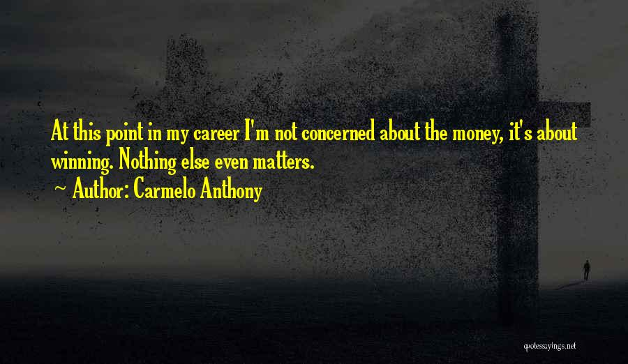 Carmelo Anthony Quotes 963929