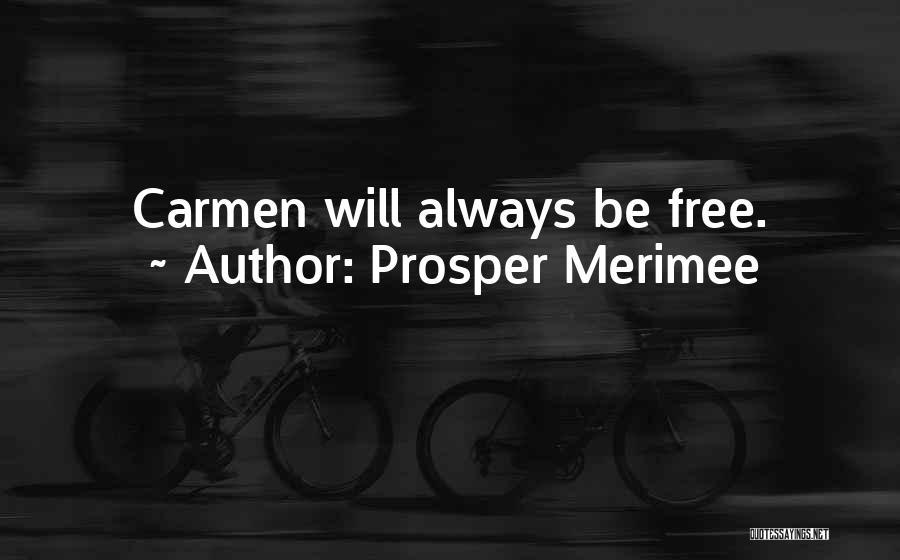 Carmen Merimee Quotes By Prosper Merimee
