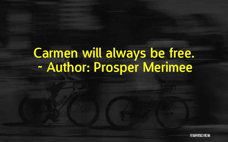 Carmen Prosper Merimee Quotes By Prosper Merimee