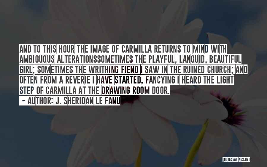 Carmilla Best Quotes By J. Sheridan Le Fanu