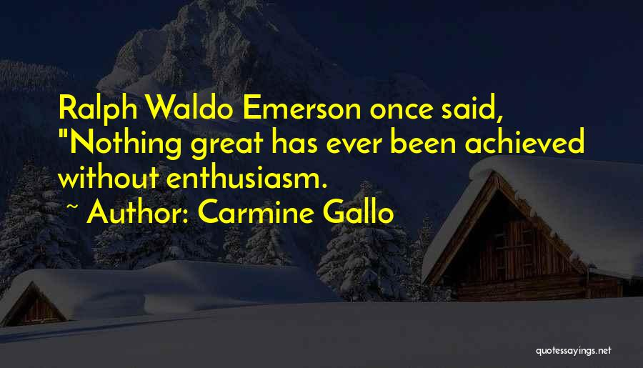 Carmine Gallo Quotes 103469