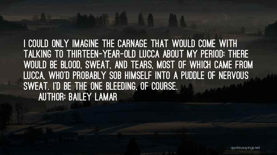 Carnage Quotes By Bailey Lamar