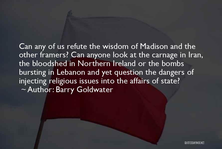 Carnage Quotes By Barry Goldwater