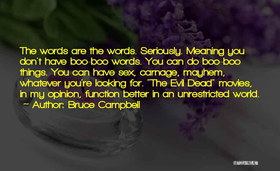Carnage Quotes By Bruce Campbell