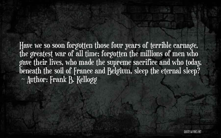 Carnage Quotes By Frank B. Kellogg