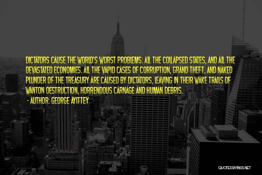 Carnage Quotes By George Ayittey