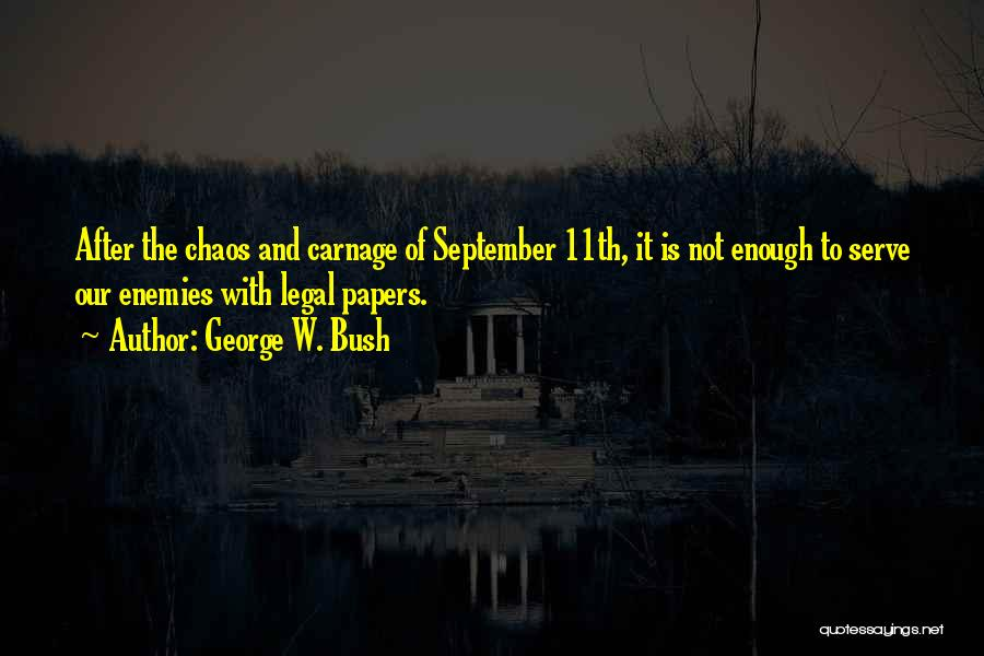 Carnage Quotes By George W. Bush