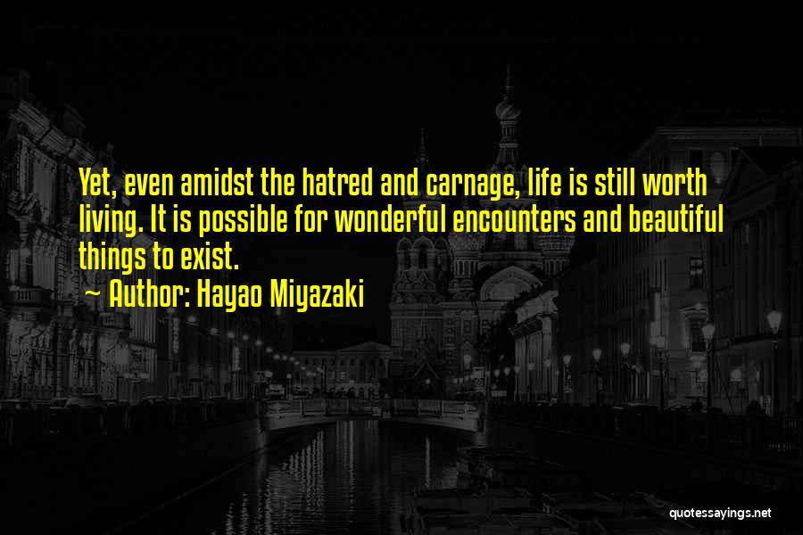 Carnage Quotes By Hayao Miyazaki