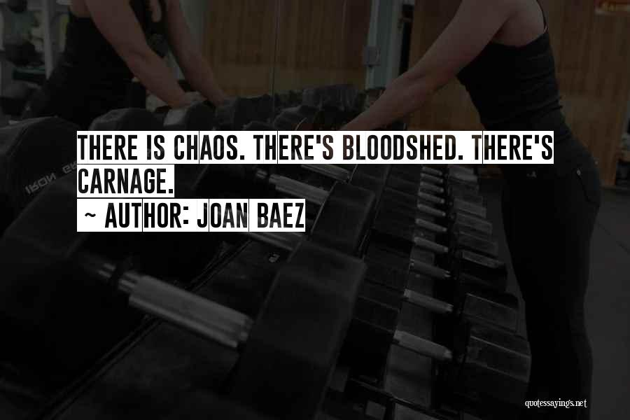 Carnage Quotes By Joan Baez