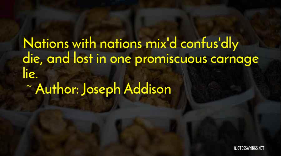 Carnage Quotes By Joseph Addison
