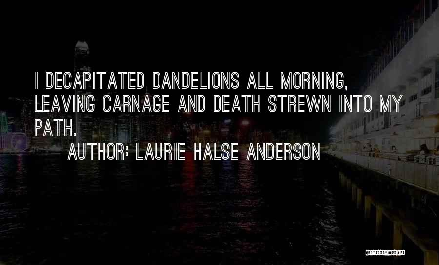 Carnage Quotes By Laurie Halse Anderson