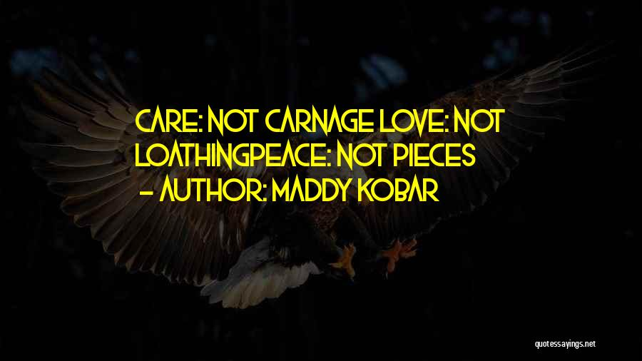 Carnage Quotes By Maddy Kobar