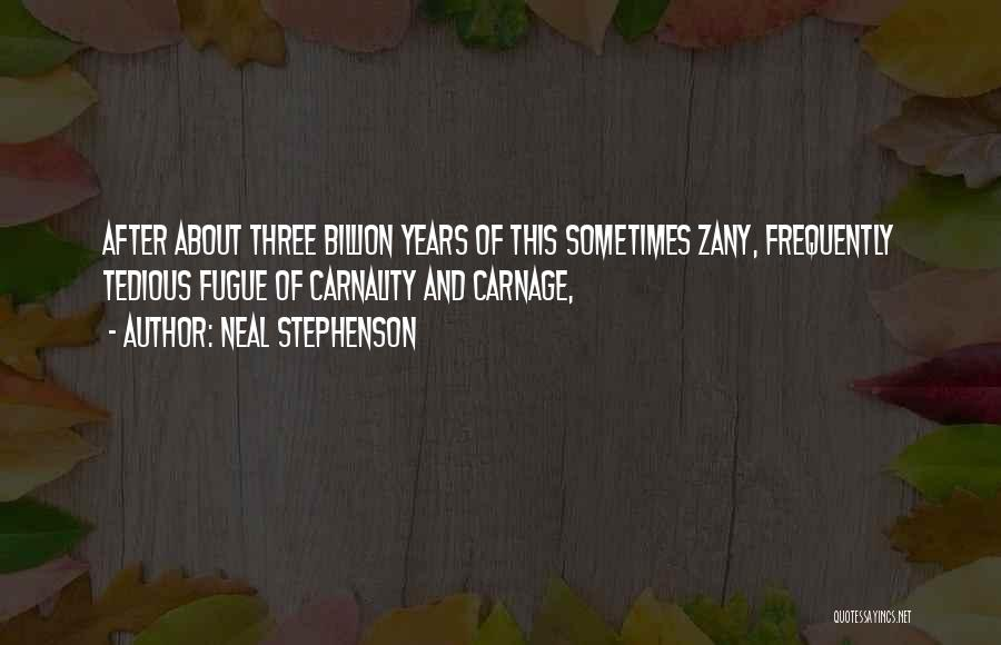 Carnage Quotes By Neal Stephenson