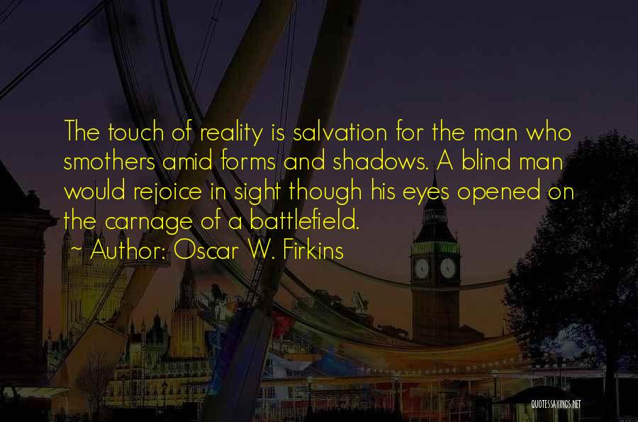 Carnage Quotes By Oscar W. Firkins