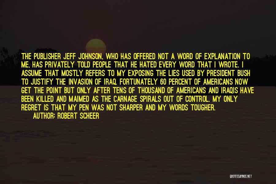 Carnage Quotes By Robert Scheer