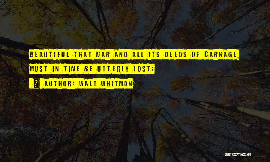 Carnage Quotes By Walt Whitman