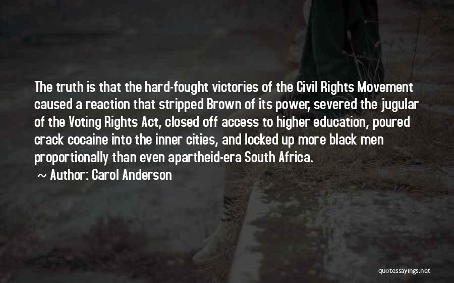 Carol Anderson Quotes 741839