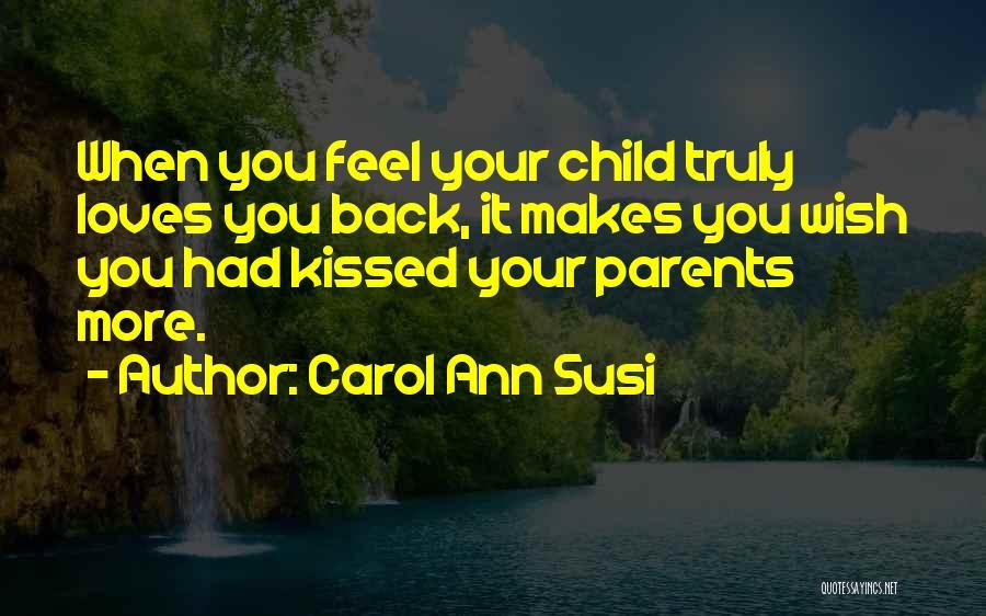Carol Ann Susi Quotes 2118665