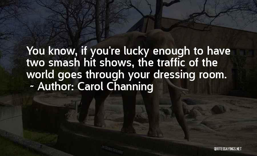 Carol Channing Quotes 169261