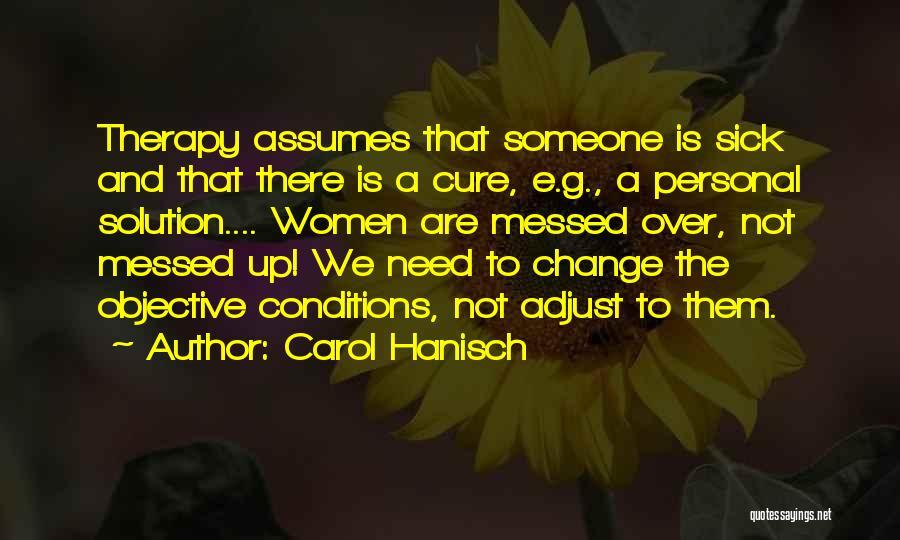 Carol Hanisch Quotes 1725339