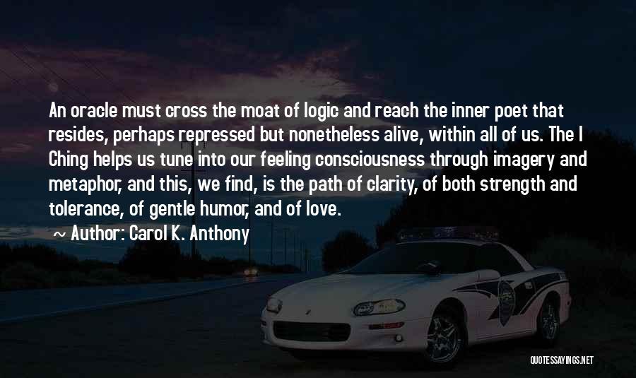Carol K. Anthony Quotes 809454
