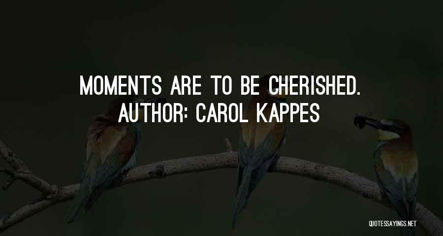 Carol Kappes Quotes 561692