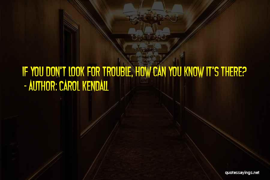 Carol Kendall Quotes 1178847