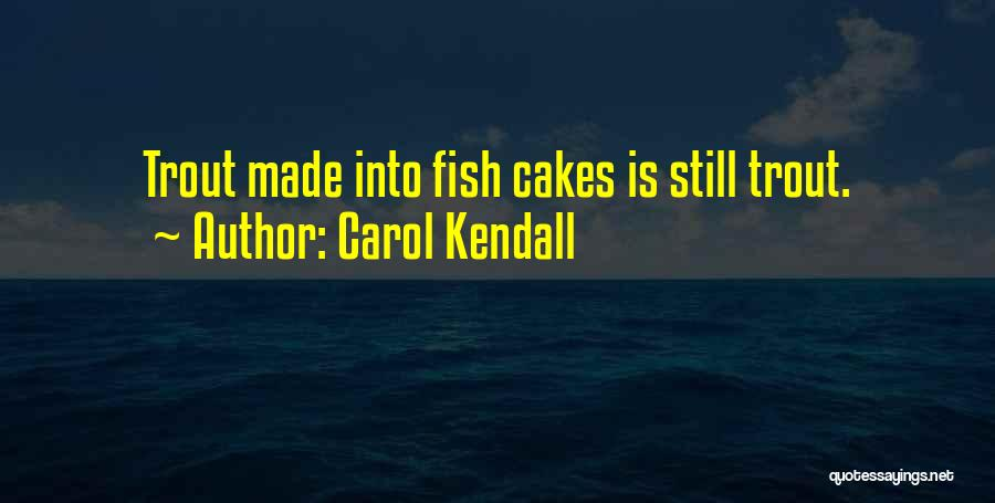 Carol Kendall Quotes 1515843
