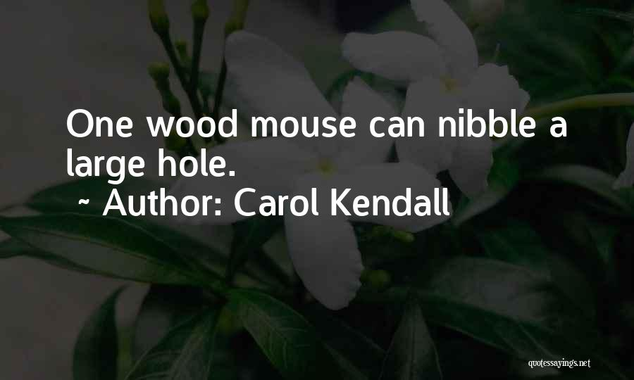 Carol Kendall Quotes 1578682