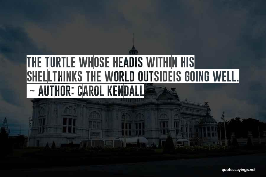Carol Kendall Quotes 1741898