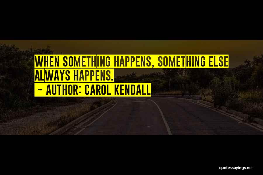 Carol Kendall Quotes 188477