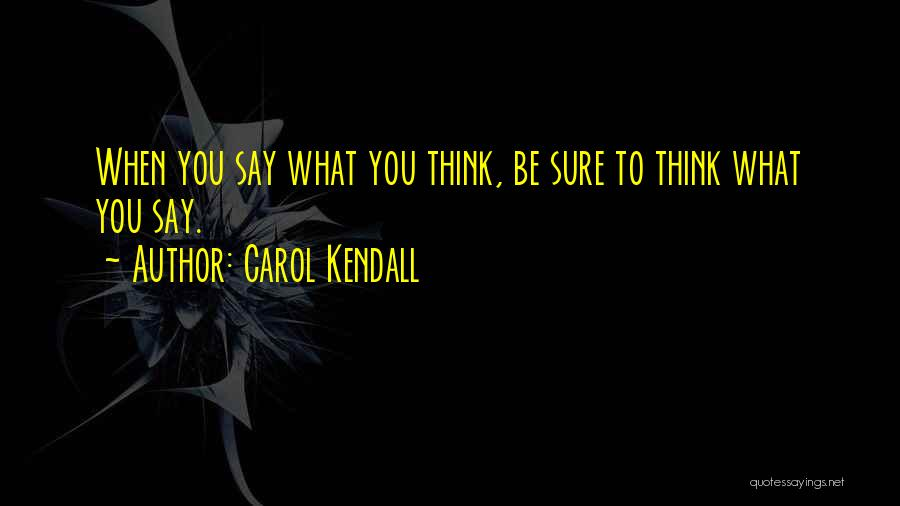 Carol Kendall Quotes 374549