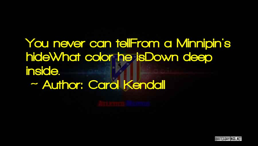 Carol Kendall Quotes 658709