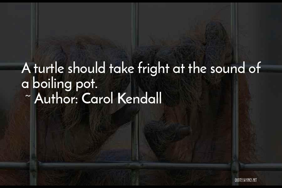 Carol Kendall Quotes 78972