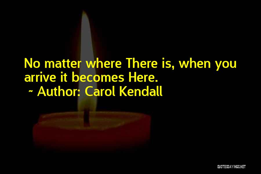 Carol Kendall Quotes 862019