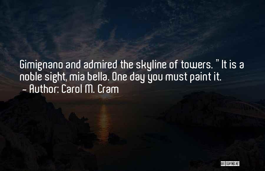 Carol M. Cram Quotes 226695