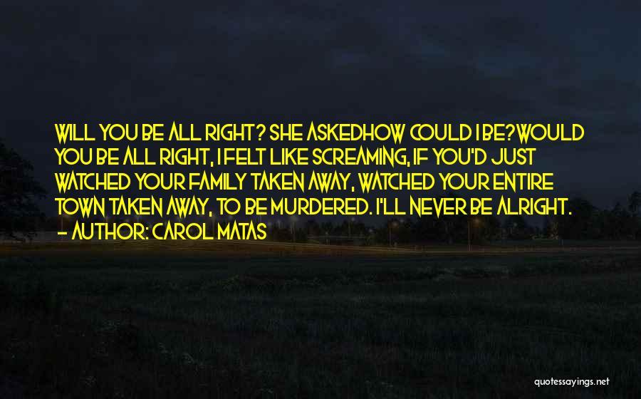 Carol Matas Quotes 1319158