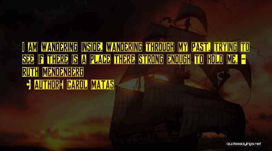 Carol Matas Quotes 1621136