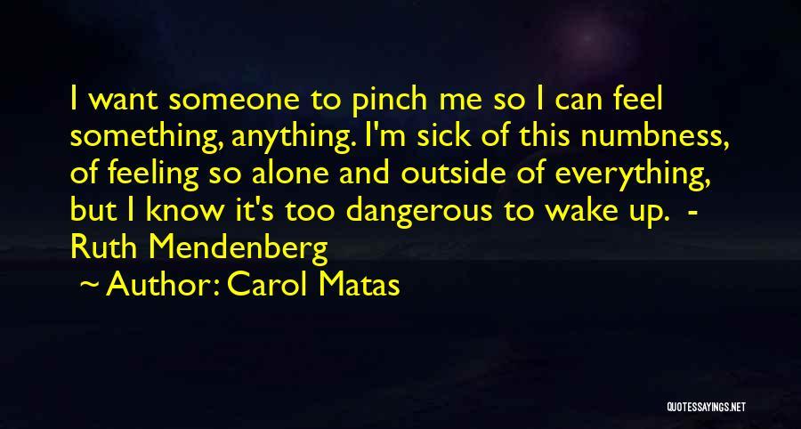 Carol Matas Quotes 2164798