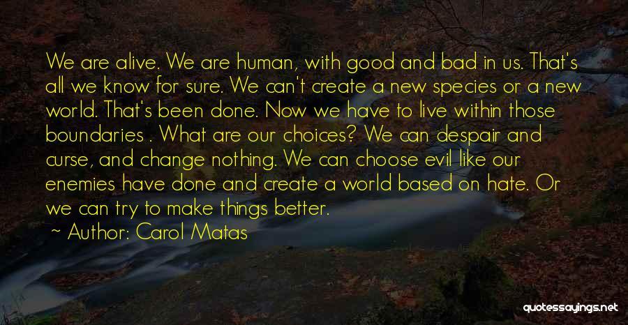 Carol Matas Quotes 216944