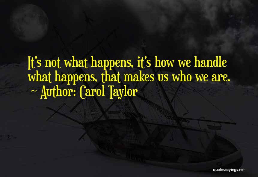 Carol Taylor Quotes 1359741