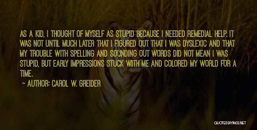 Carol W. Greider Quotes 1502161