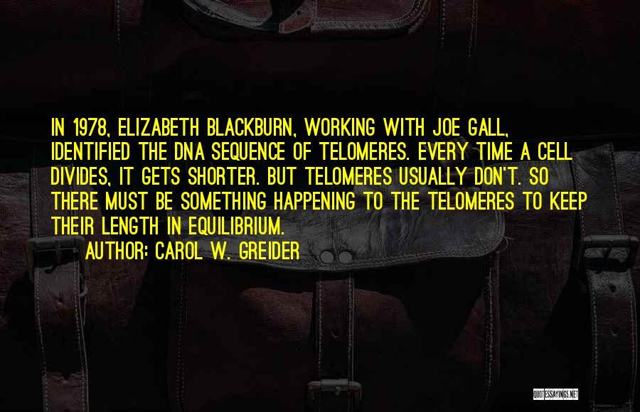 Carol W. Greider Quotes 698677