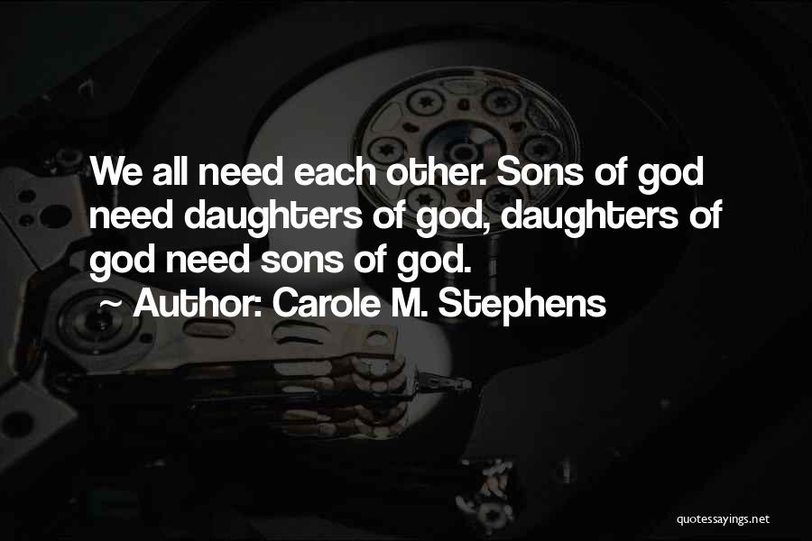 Carole M. Stephens Quotes 2048041