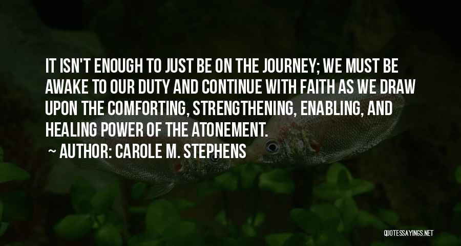 Carole M. Stephens Quotes 541289
