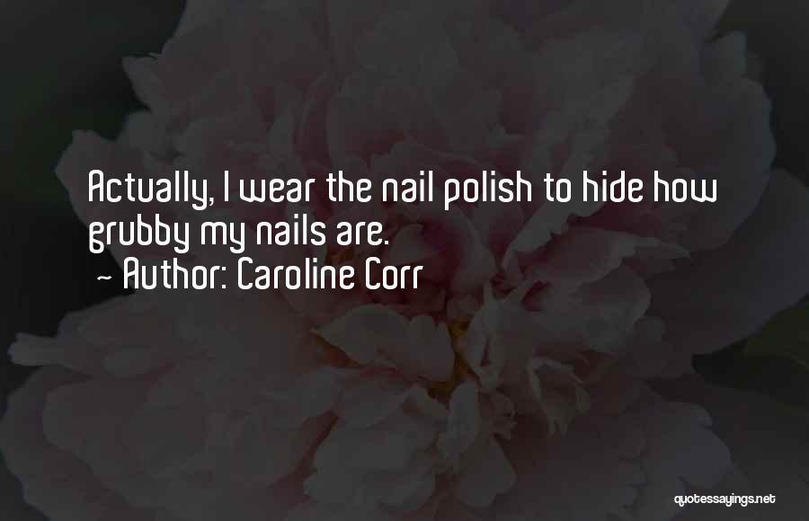 Caroline Corr Quotes 1275664