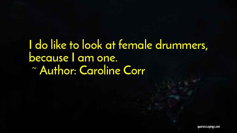 Caroline Corr Quotes 1281621
