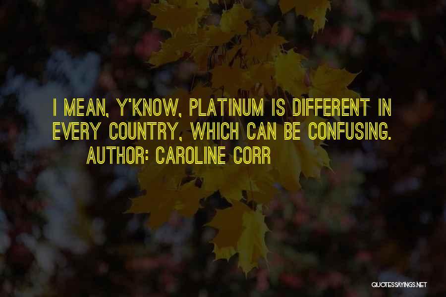 Caroline Corr Quotes 1462063