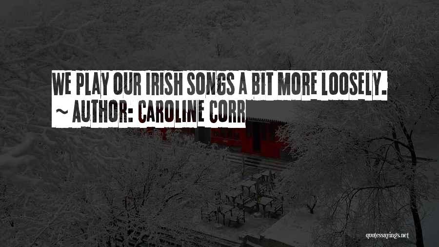 Caroline Corr Quotes 1520666
